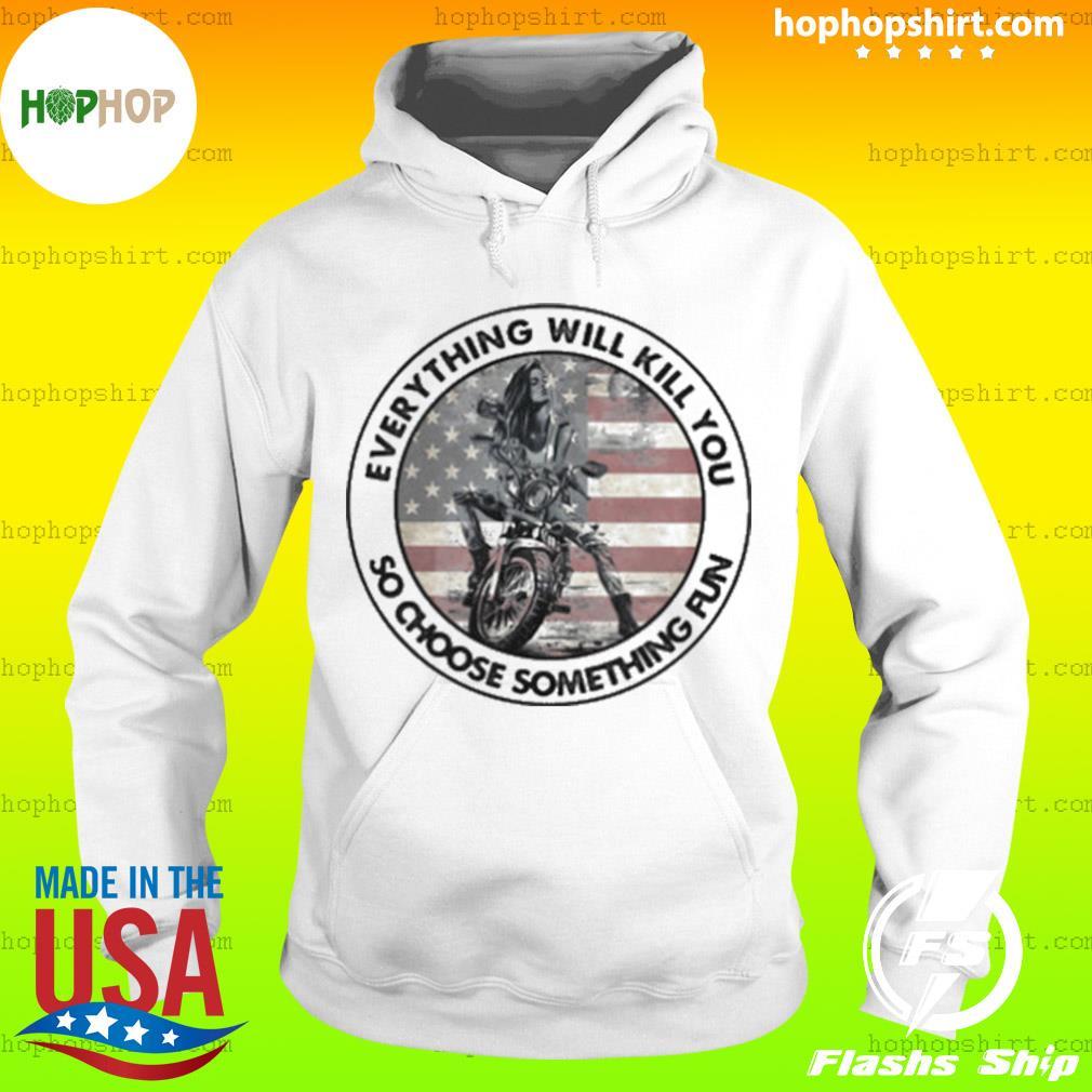 Motocross everything will kill you so choose something fun american flag s Hoodie