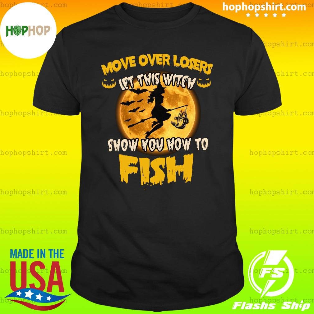Move Over Losers Let This Witch Show You How To Fish Moon Halloween Shirt