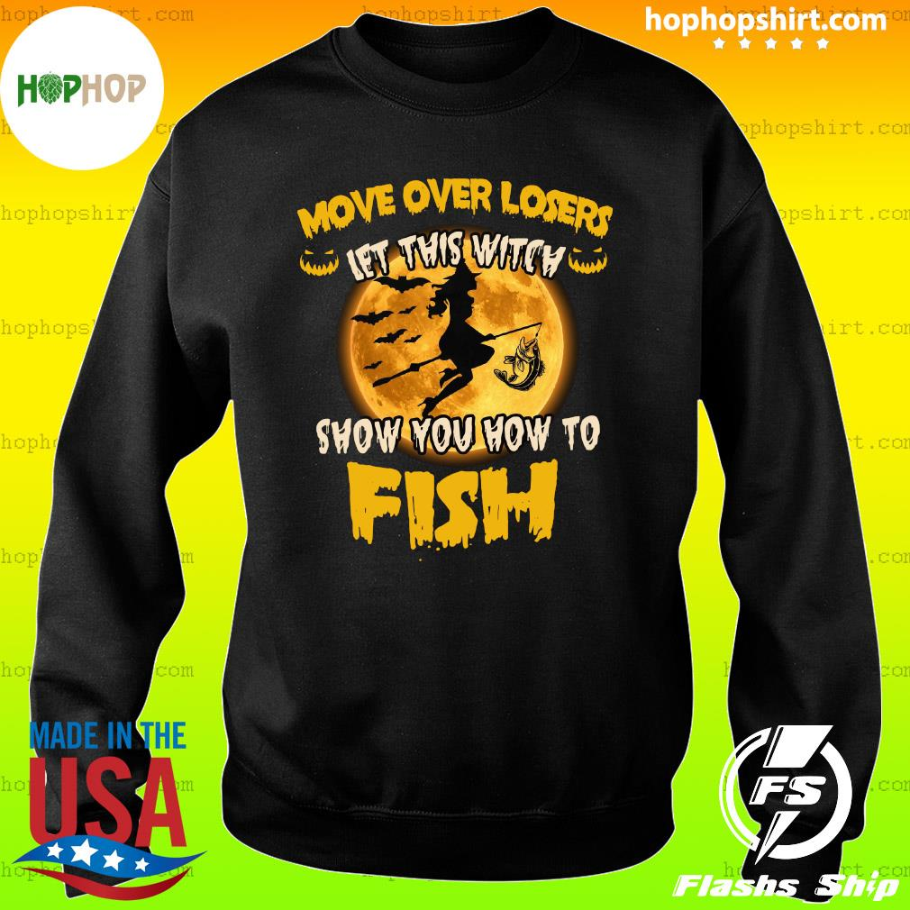 Move Over Losers Let This Witch Show You How To Fish Moon Halloween Shirt Sweater