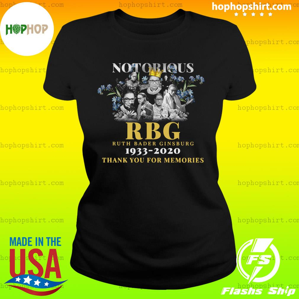 Notorious Rbg Ruth Bader Ginsburg 1933 2020 Thank You For The Memories Shirt Ladies Tee