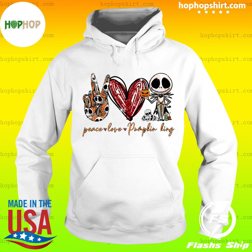 Peace Love Pumpkin King Jack Skellington Shirt Hoodie