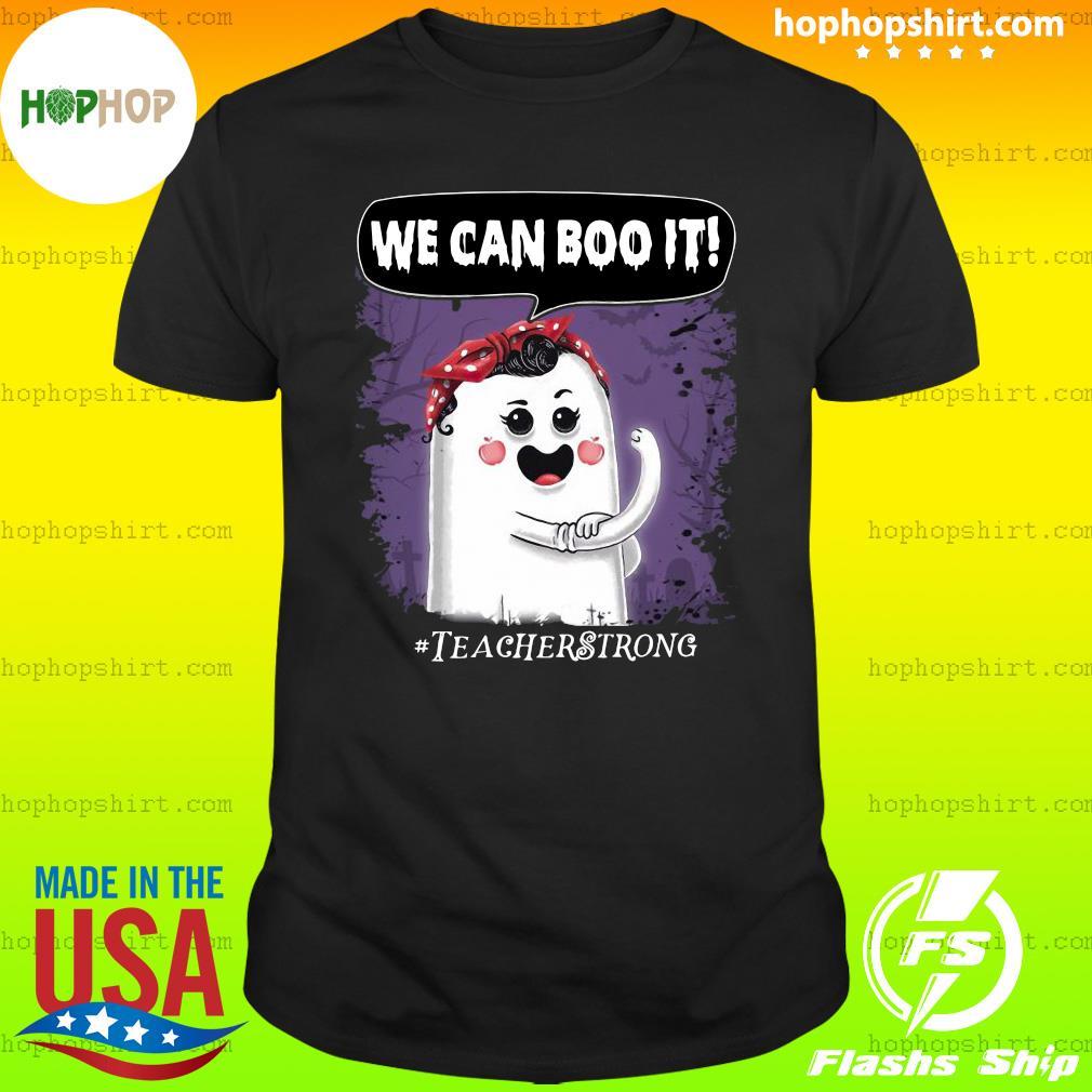 Teacher Strong Halloween We Can Boo It Classic shirt