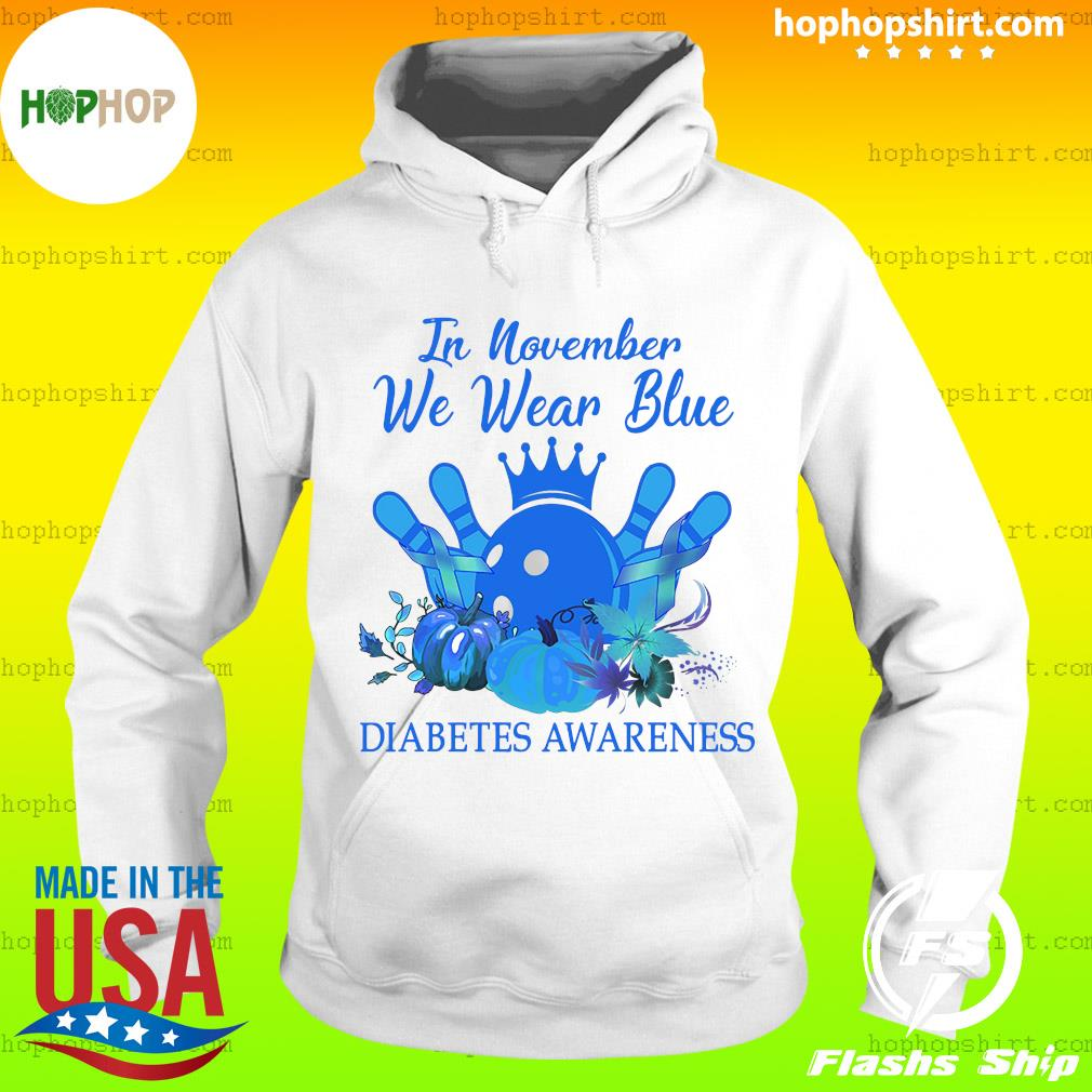 Bowling In November We Wear Blue Diabetes Awareness Shirt Hoodie
