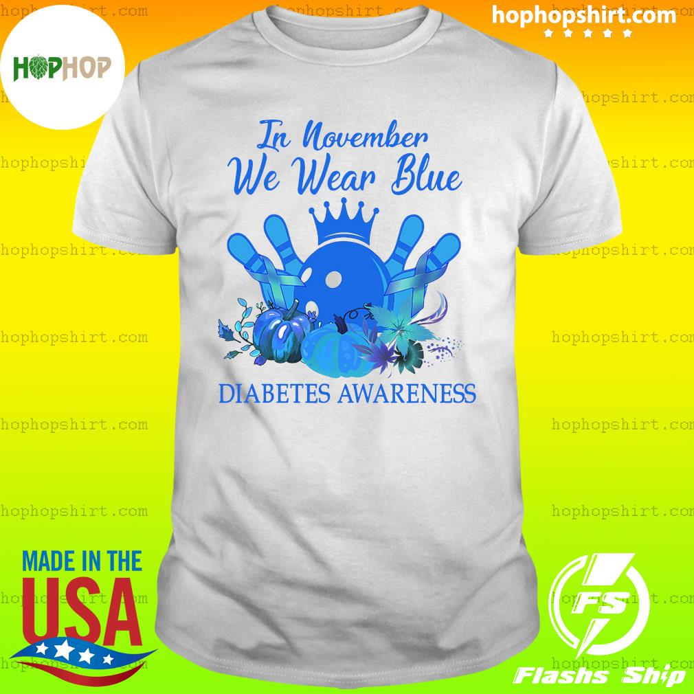 Bowling In November We Wear Blue Diabetes Awareness Shirt