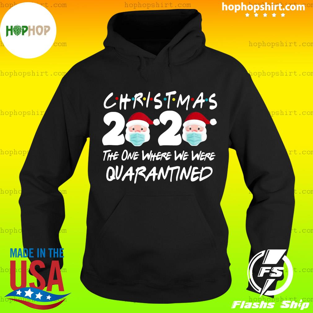 Christmas 2020 Santa Claus The One Where We Were Quarantined Sweats Hoodie