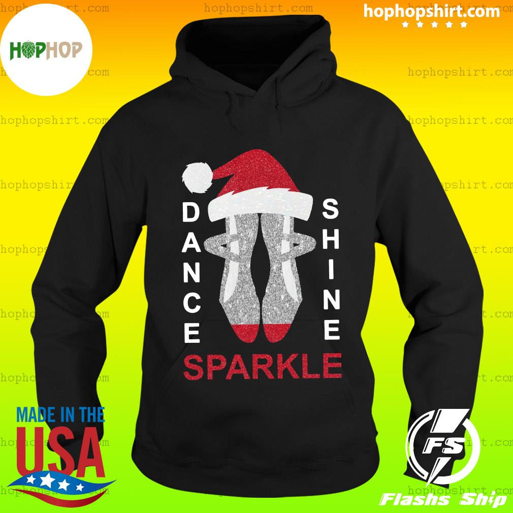 Dance Shine Sparkle Merry Christmas Sweats Hoodie