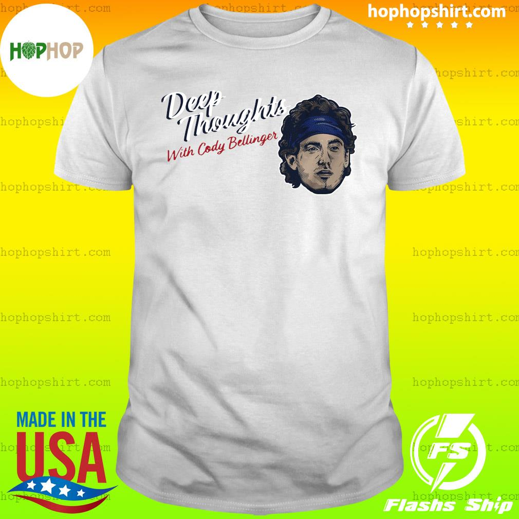 Deep Thoughts With Cody Bellinger 2020 T-shirt