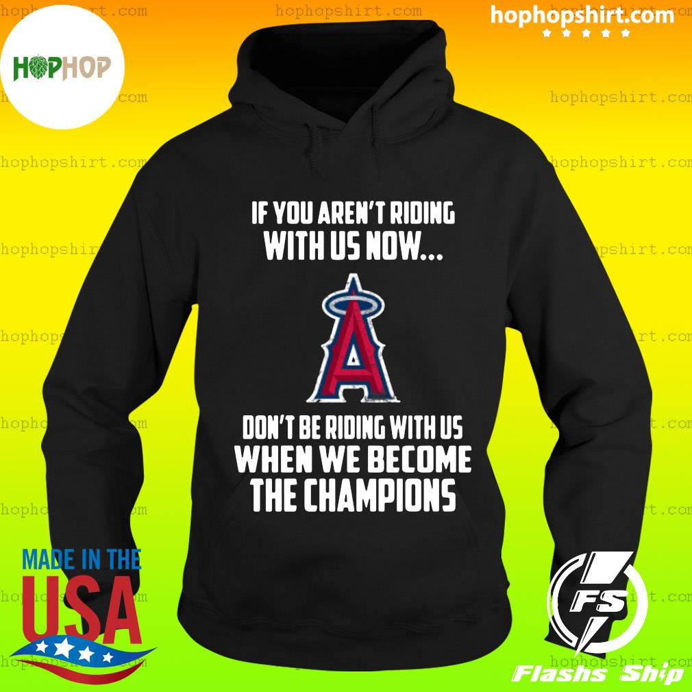 MLB Los Angeles Angels Baseball We Become The Champions Shirt Hoodie
