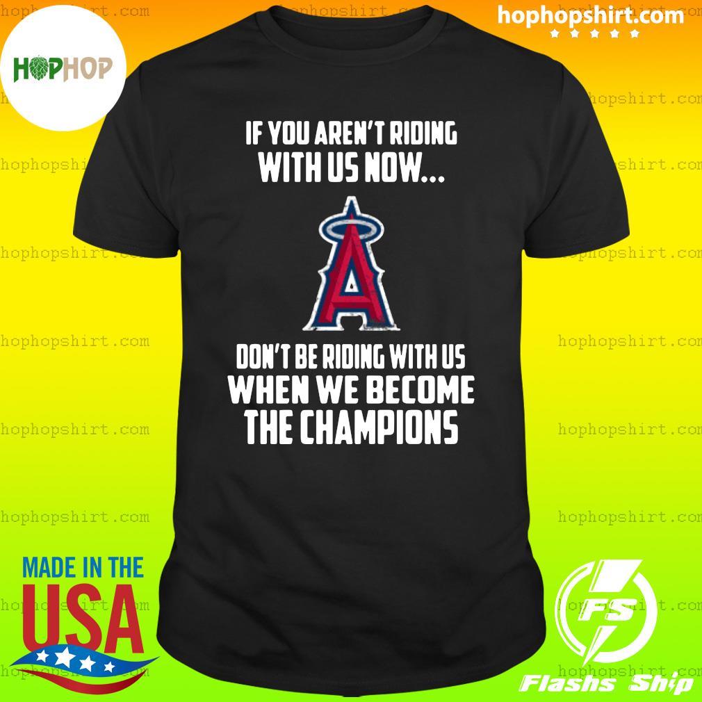 MLB Los Angeles Angels Baseball We Become The Champions Shirt