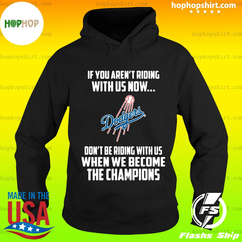 MLB Los Angeles Dodgers Baseball We Become The Champions Shirt T-Shirt Hoodie