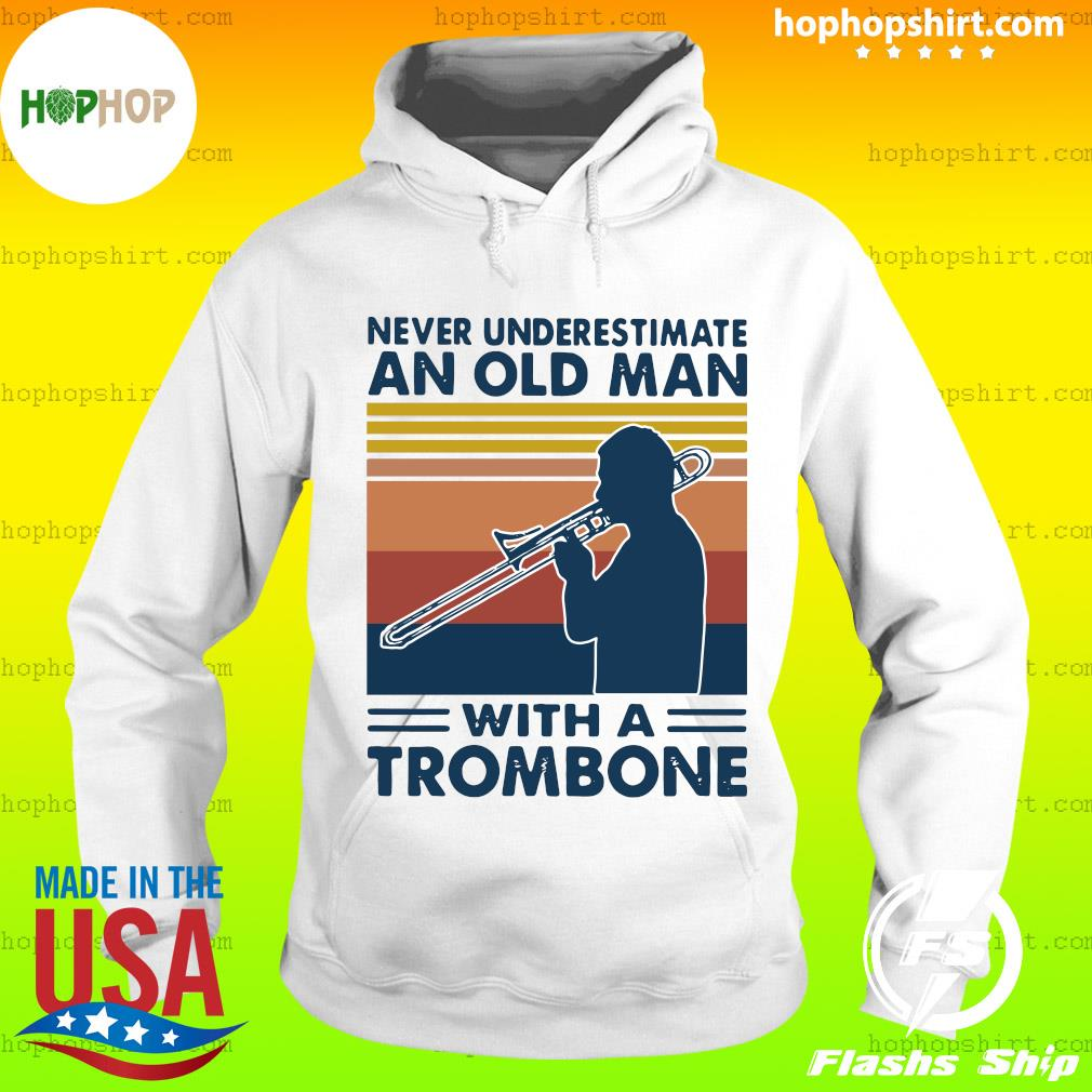 Never Underestimate An Old Man With A Trombone Vintage Retro Shirt Hoodie