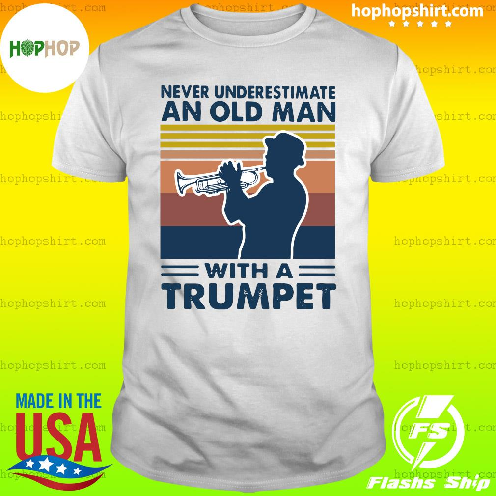 Never Underestimate An Old Man With A Trumpet Vintage Retro Shirt