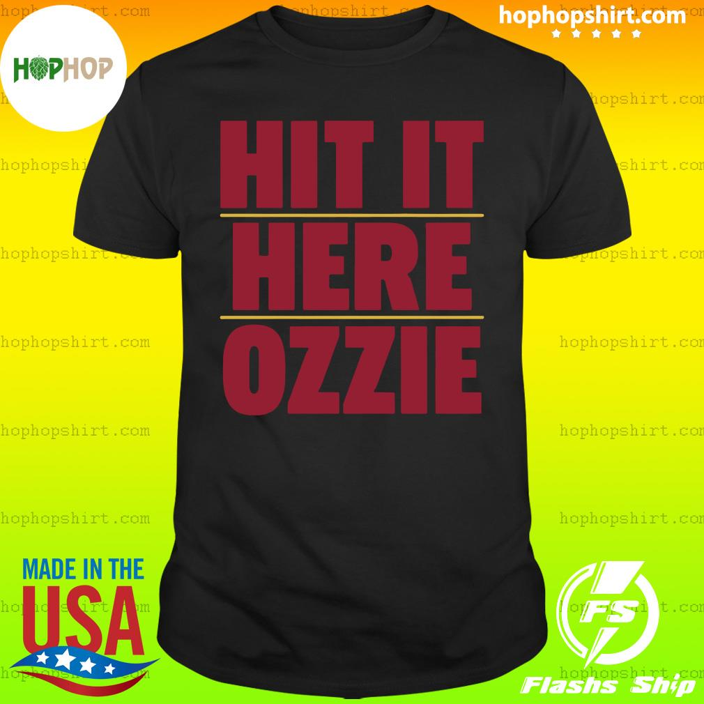 Official Atlanta Braves Hit It Here Ozzie Shirt