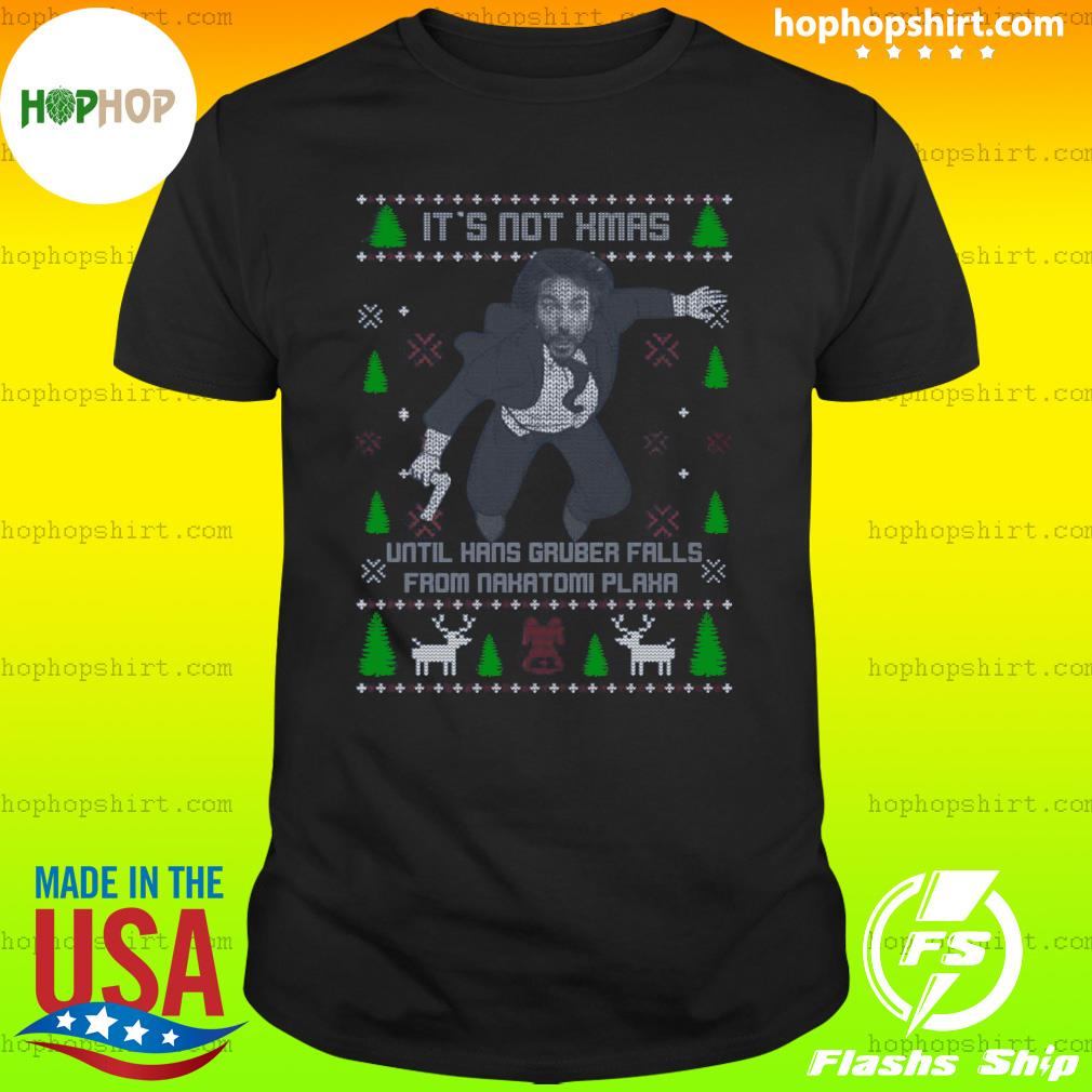 Official It's Not Xmas Until Hans Gruber Fall From Nakatomi Plaza Christmas Shirt