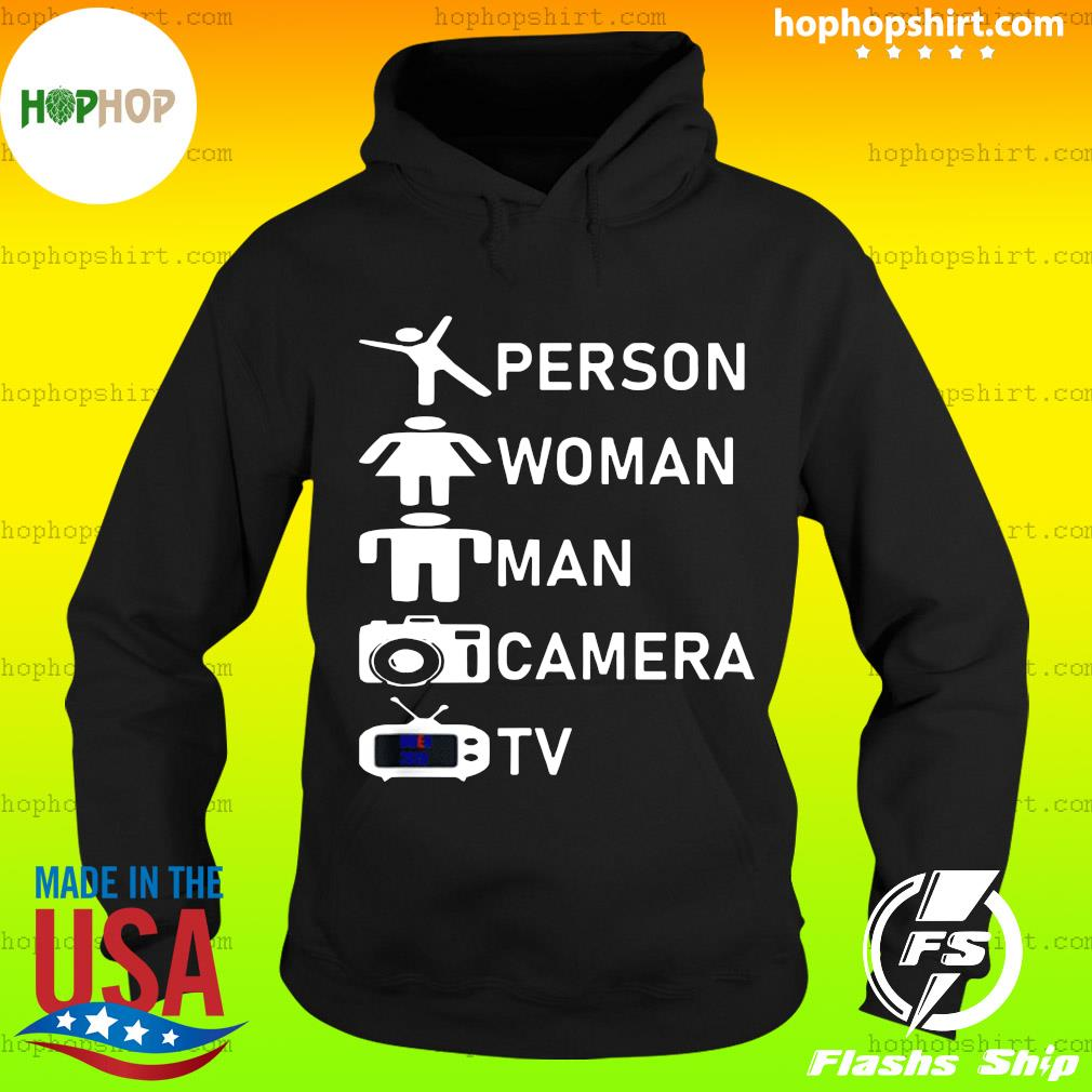 Person Woman Man Camera TV Shirt Hoodie