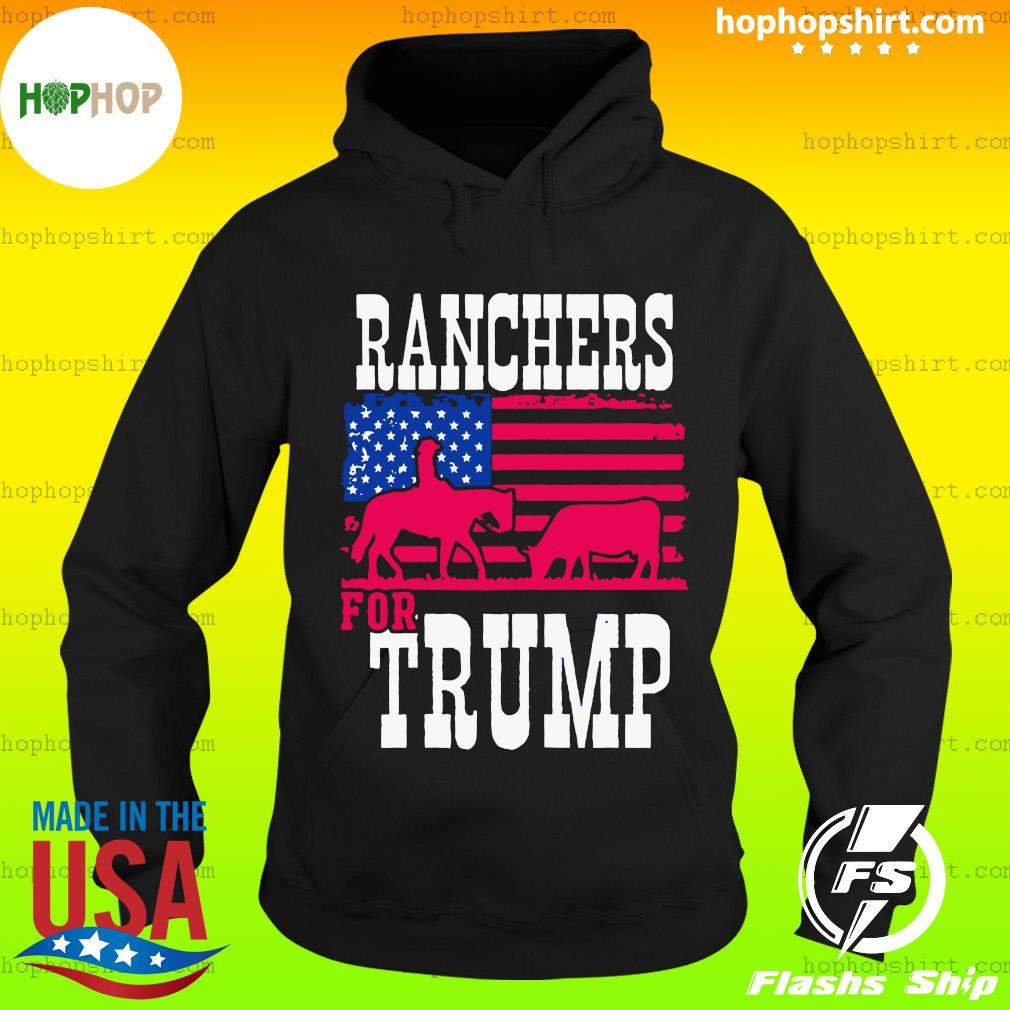 Ranchers For Trump Flag US T-Shirt Hoodie