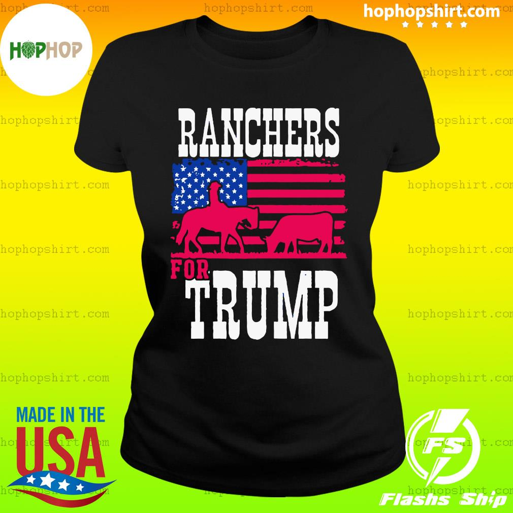 Ranchers For Trump Flag US T-Shirt Ladies Tee