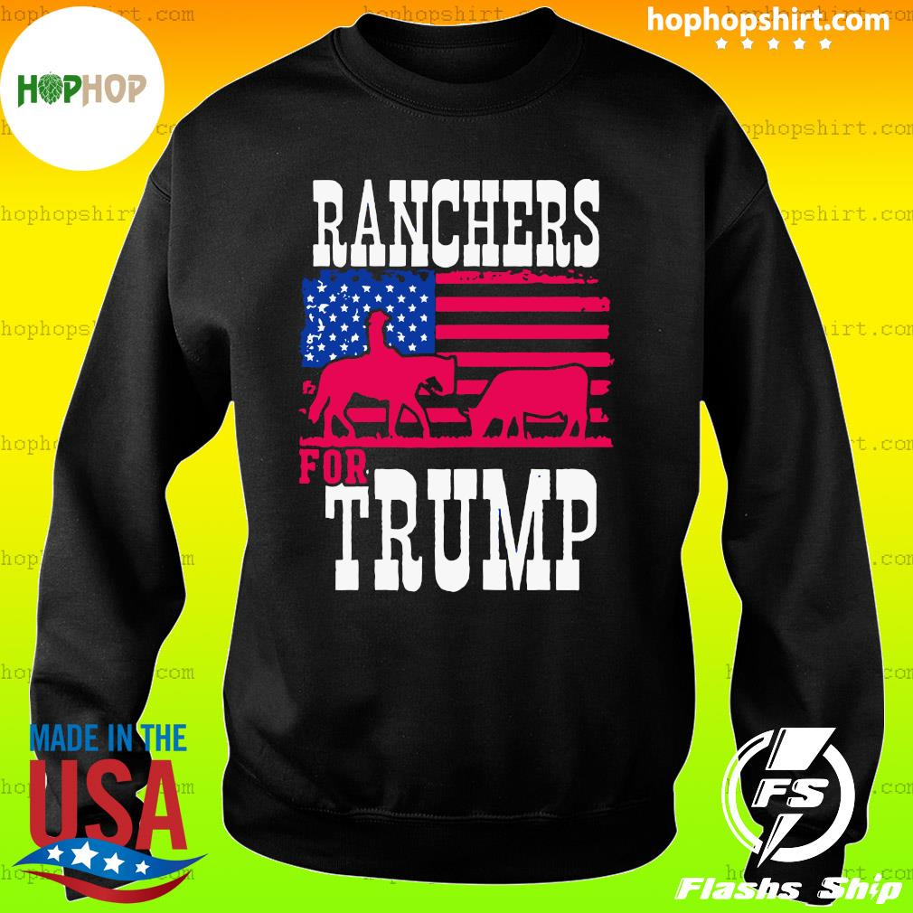 Ranchers For Trump Flag US T-Shirt Sweater