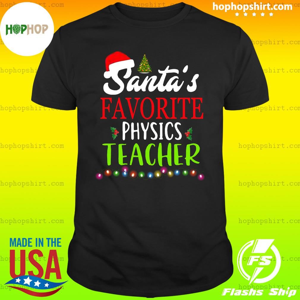 Santa's Favorite Physics Teacher gift Tee shirt