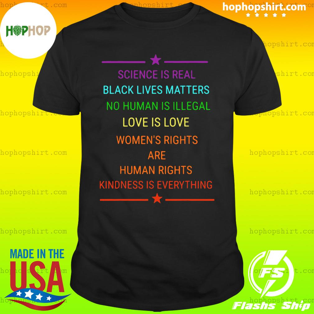 Science Is Real Kindness Is Everything Rainbow Pride Official T-Shirt