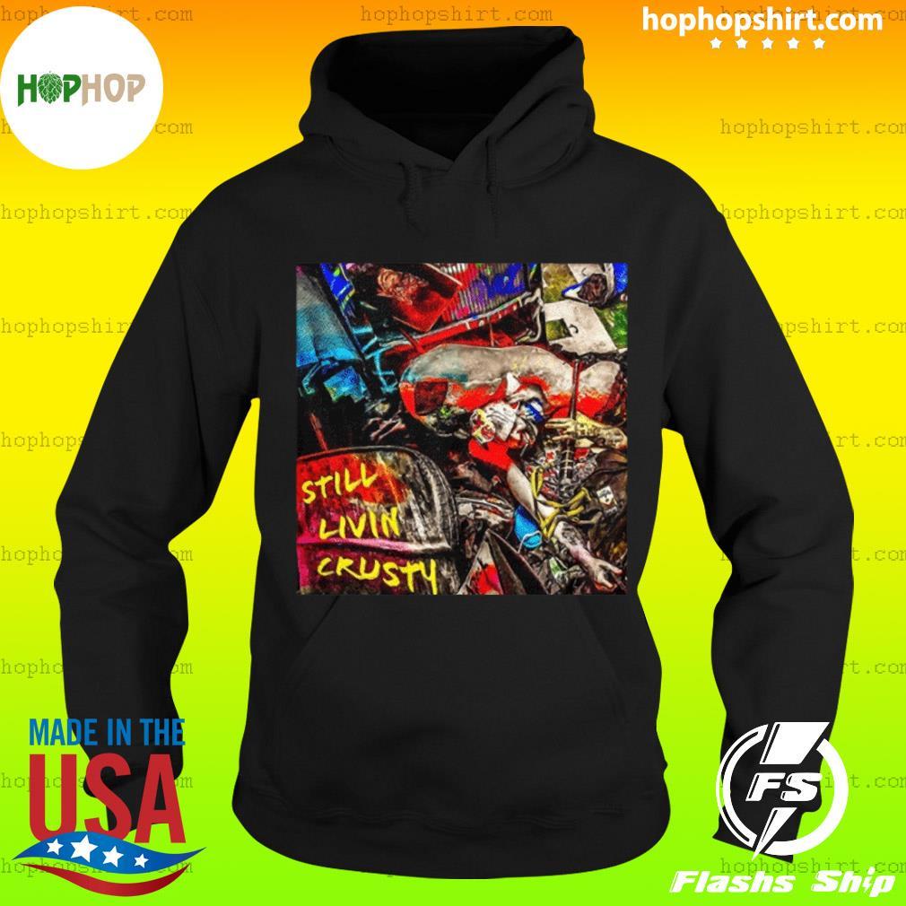Still Livin' Crusty 2020 T-Shirt Hoodie