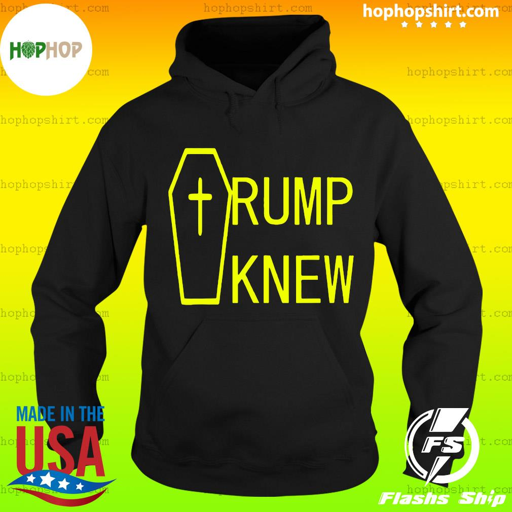 Trump Knew Trump Lied People Died T-Shirt Hoodie