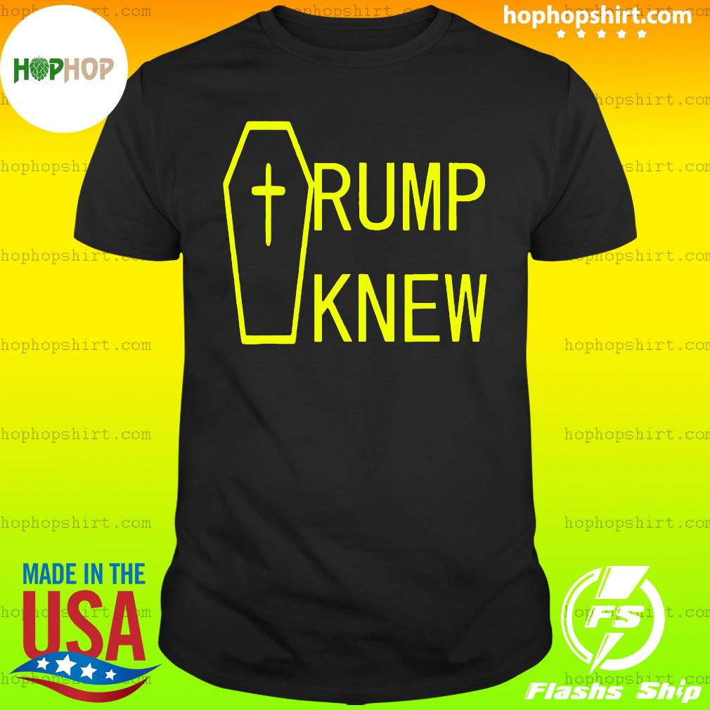 Trump Knew Trump Lied People Died T-Shirt