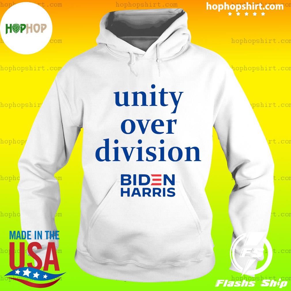 Unity Over Division Biden For President Biden Harris Shirt Hoodie