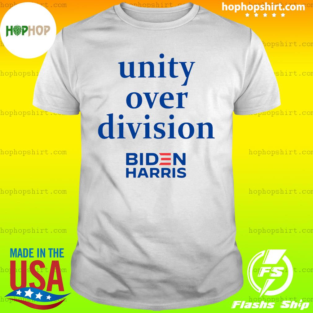 Unity Over Division Biden For President Biden Harris Shirt