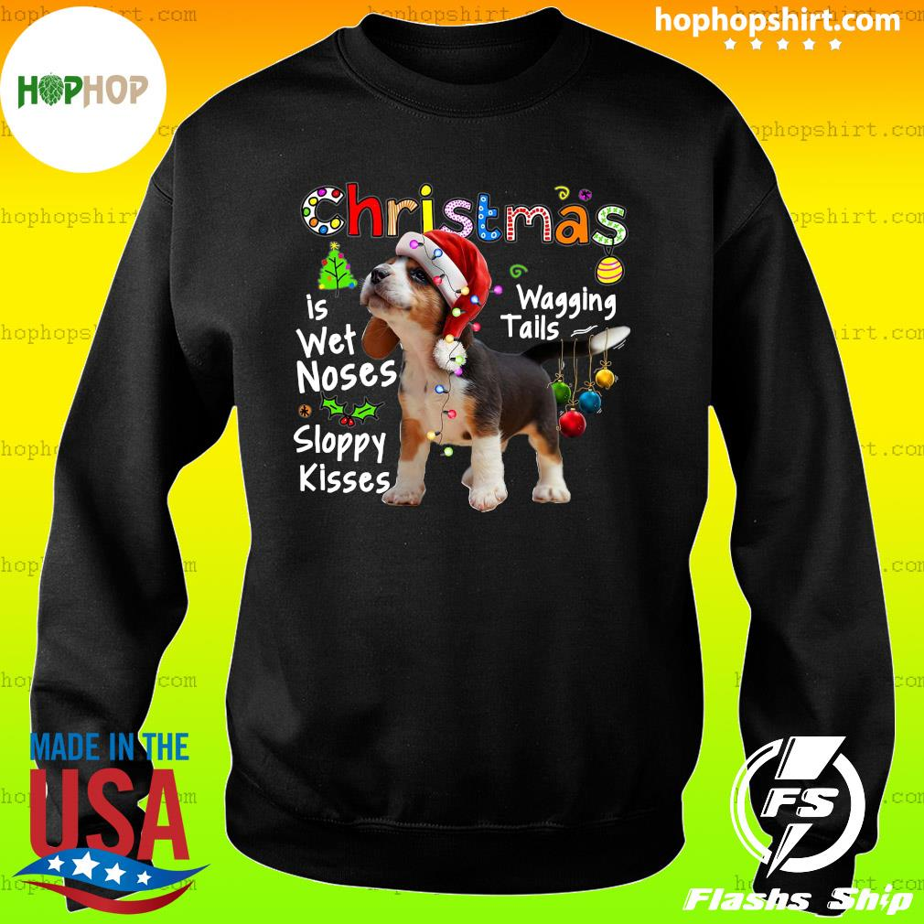 Beagle Santa Christmas Is Wet Noses Wagging Tails Sloppy Kisses Light Sweatshirt