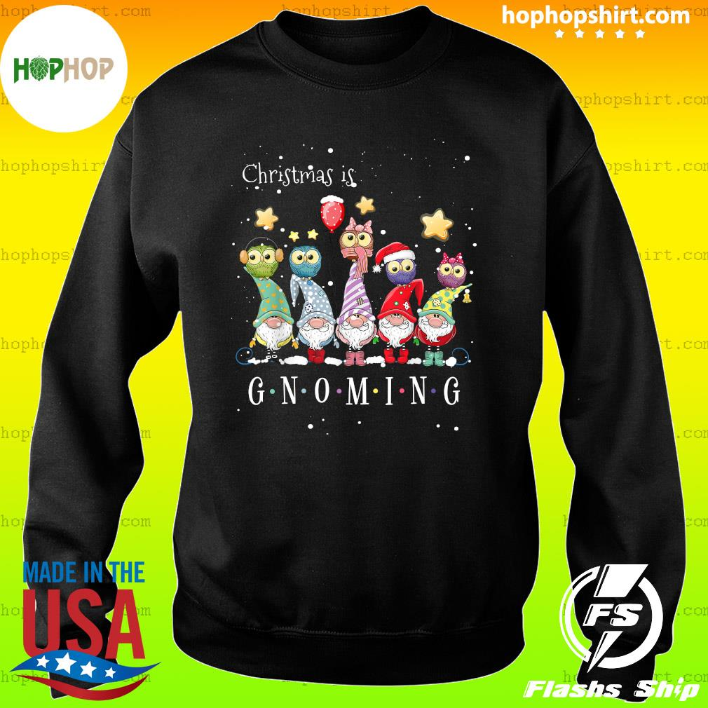 Christmas Is Gnoming With Owl Christmas Sweatshirt