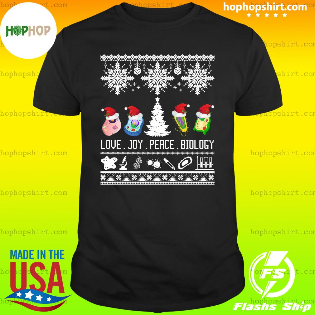 Cool Biology Joke Love Joy Peace Biology Ugly Christmas Sweats Shirt