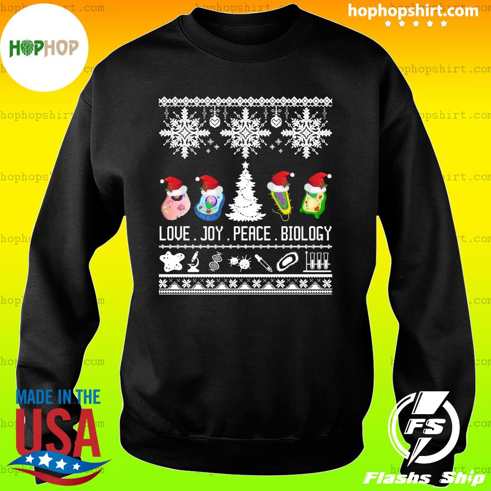 Cool Biology Joke Love Joy Peace Biology Ugly Christmas Sweatshirt