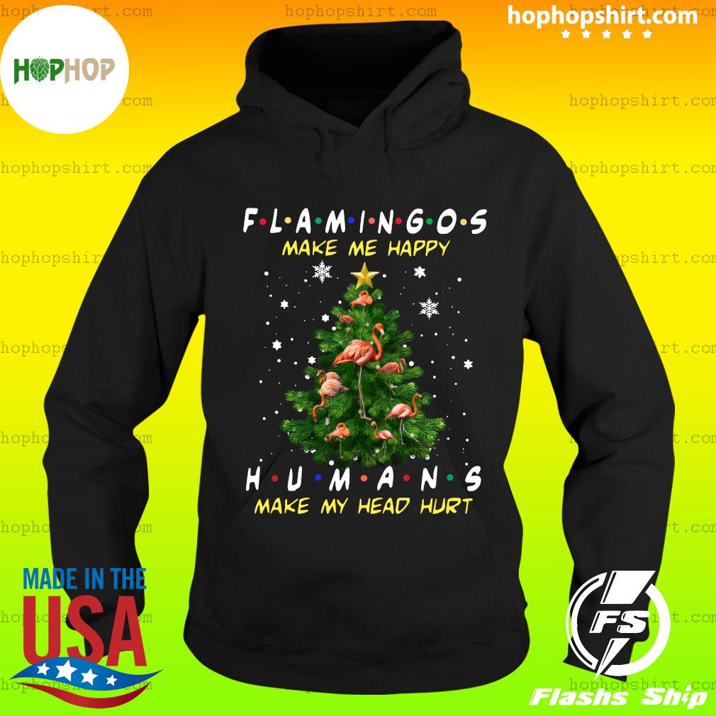 Flamingos Make Me Happy Humans Make My Head Hurt Ugly Merry Christmas Tree Sweats Hoodie