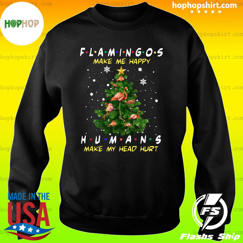 Flamingos Make Me Happy Humans Make My Head Hurt Ugly Merry Christmas Tree Sweatshirt