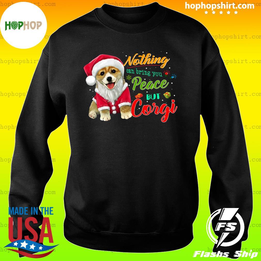 Nothing Can Bring You Peace But Corgi Christmas Sweatshirt