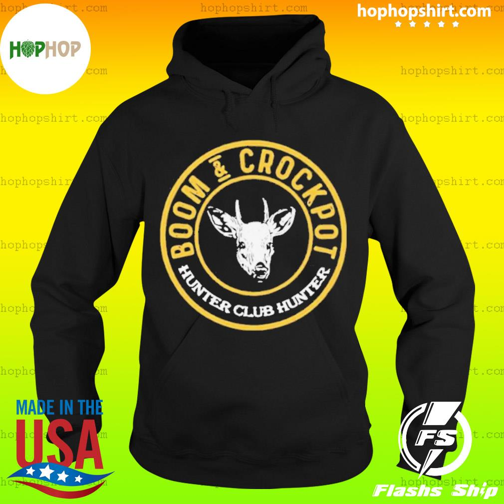 Official Boom And Crockpot Hunter Club Hunter t-s Hoodie
