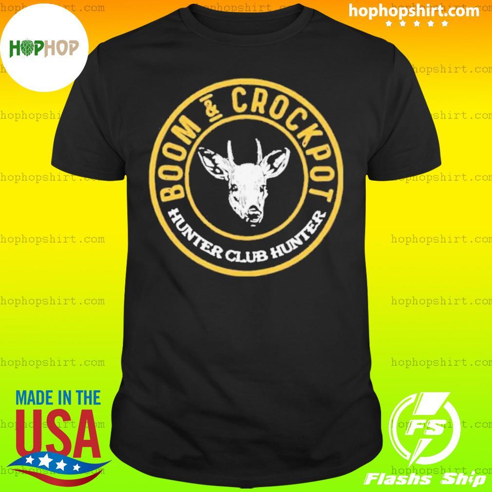 Official Boom And Crockpot Hunter Club Hunter t-shirt