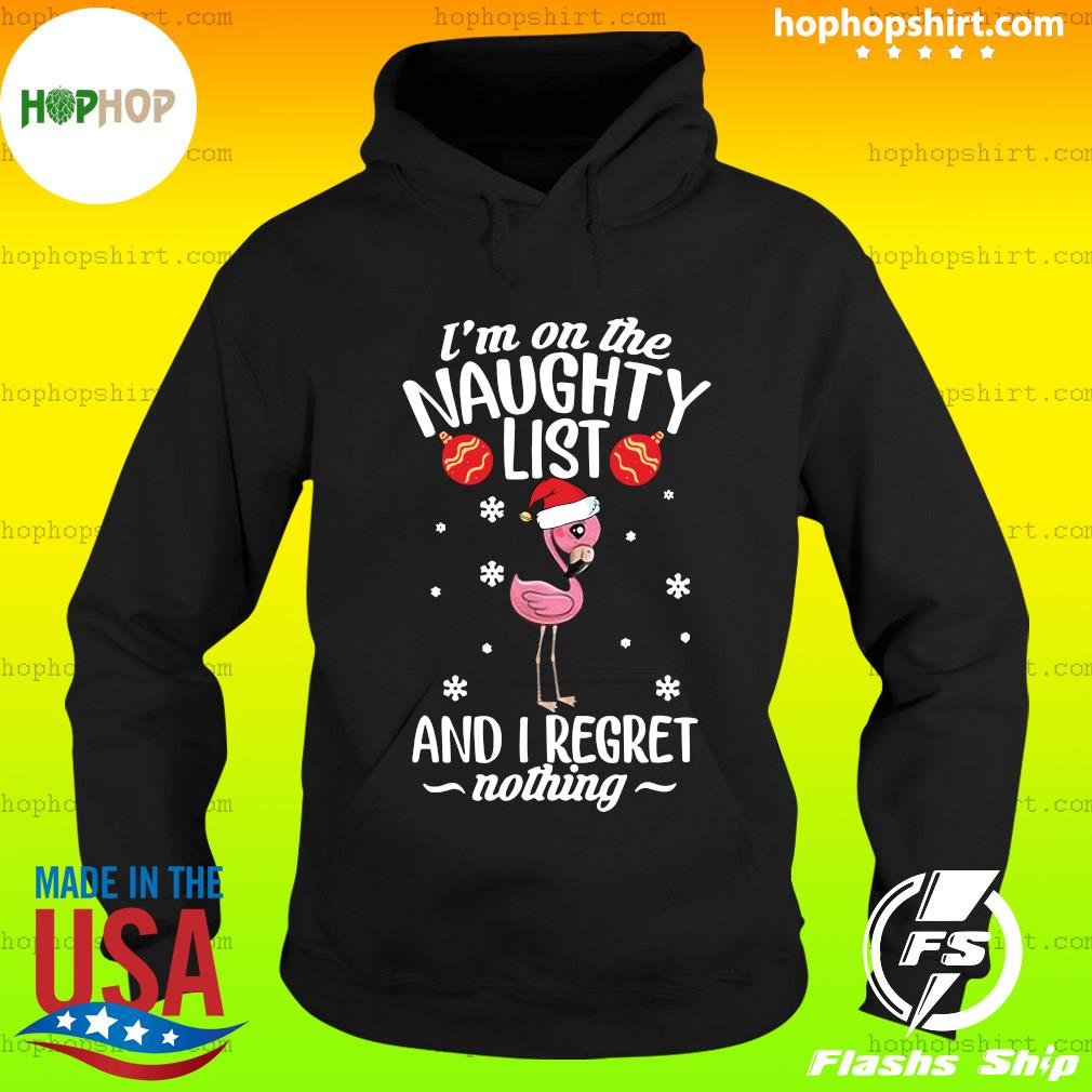 Santa Flamingo I'm On The Naughty List And I Regret Nothing Christmas Sweats Hoodie