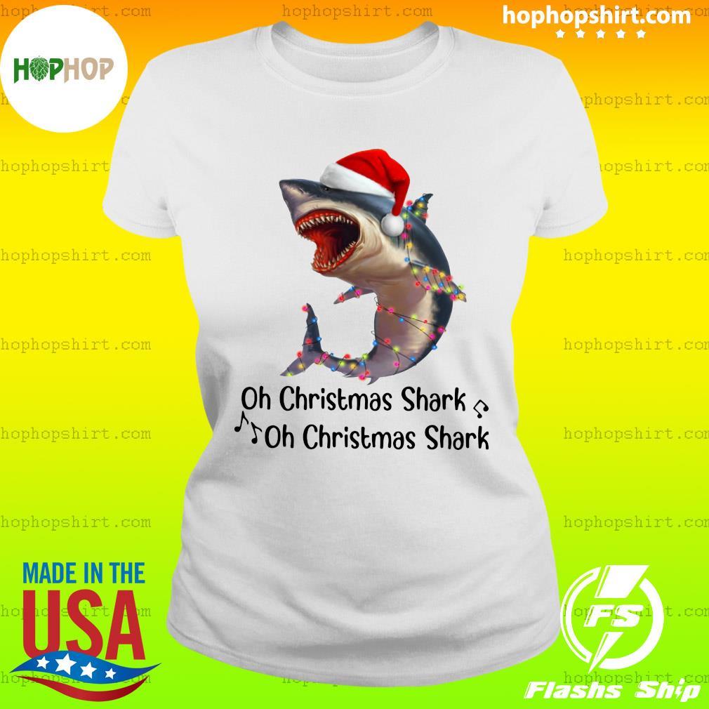 Shark Santa Light Oh Christmas Shart Oh Christmas Shark Sweats Ladies Tee
